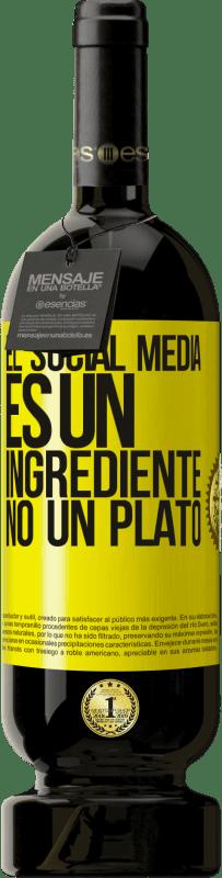 29,95 € Envío gratis | Vino Tinto Edición Premium MBS® Reserva El social media es un ingrediente, no un plato Etiqueta Amarilla. Etiqueta personalizable Reserva 12 Meses Cosecha 2013 Tempranillo