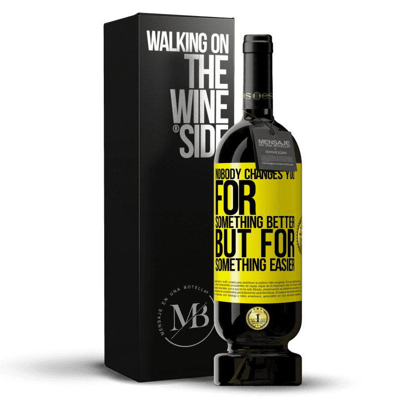 29,95 € Free Shipping | Red Wine Premium Edition MBS® Reserva Nobody changes you for something better, but for something easier Yellow Label. Customizable label Reserva 12 Months Harvest 2013 Tempranillo