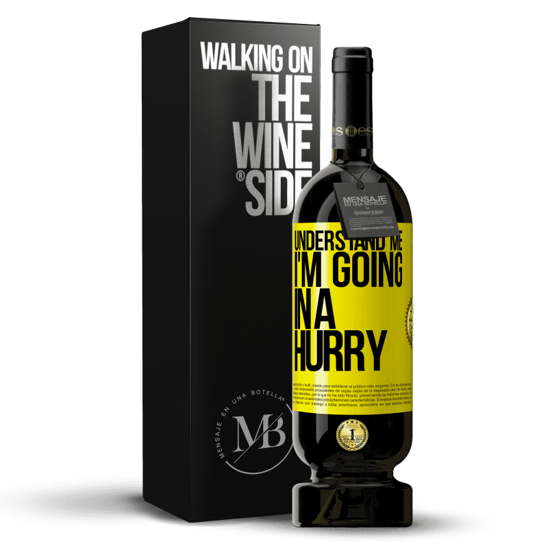 29,95 € Free Shipping | Red Wine Premium Edition MBS® Reserva Understand me, I'm going in a hurry Yellow Label. Customizable label Reserva 12 Months Harvest 2013 Tempranillo