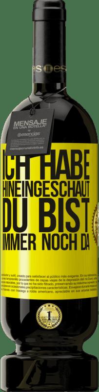 29,95 € Kostenloser Versand | Rotwein Premium Edition MBS® Reserva Ich habe hineingeschaut. Du bist immer noch da Gelbes Etikett. Anpassbares Etikett Reserva 12 Monate Ernte 2013 Tempranillo