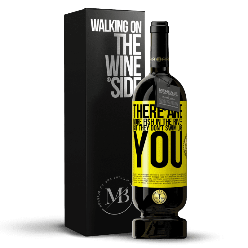 29,95 € Free Shipping   Red Wine Premium Edition MBS® Reserva There are more fish in the river, but they don't swim like you Yellow Label. Customizable label Reserva 12 Months Harvest 2013 Tempranillo