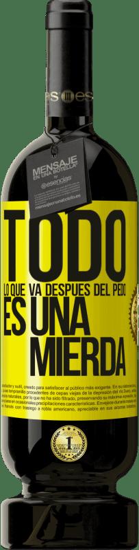 29,95 € | Vino Tinto Edición Premium MBS Reserva Todo lo que va después del pedo es una mierda Etiqueta Amarilla. Etiqueta personalizable I.G.P. Vino de la Tierra de Castilla y León Crianza en barrica de roble 12 Meses Cosecha 2016 España Tempranillo