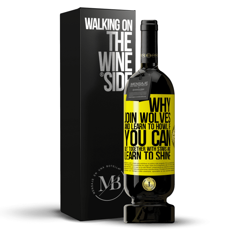 29,95 € Free Shipping | Red Wine Premium Edition MBS® Reserva Why join wolves and learn to howl, if you can get together with stars and learn to shine Yellow Label. Customizable label Reserva 12 Months Harvest 2013 Tempranillo