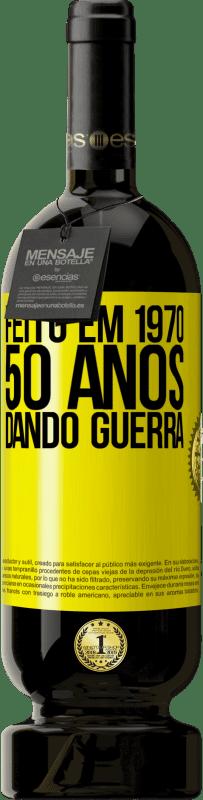 29,95 € Envio grátis | Vinho tinto Edição Premium MBS® Reserva Feito em 1970. 50 anos dando guerra Etiqueta Amarela. Etiqueta personalizável Reserva 12 Meses Colheita 2013 Tempranillo