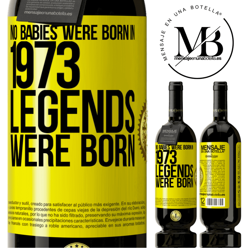 29,95 € Free Shipping | Red Wine Premium Edition MBS® Reserva No babies were born in 1973. Legends were born Yellow Label. Customizable label Reserva 12 Months Harvest 2013 Tempranillo