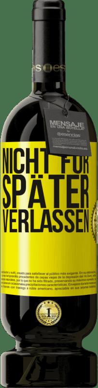 29,95 € Kostenloser Versand | Rotwein Premium Edition MBS® Reserva Nicht für später verlassen Gelbes Etikett. Anpassbares Etikett Reserva 12 Monate Ernte 2013 Tempranillo