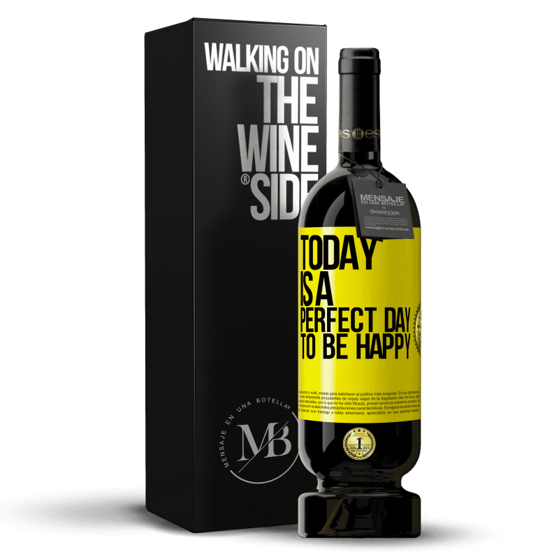 29,95 € Free Shipping | Red Wine Premium Edition MBS® Reserva Today is a perfect day to be happy Yellow Label. Customizable label Reserva 12 Months Harvest 2013 Tempranillo