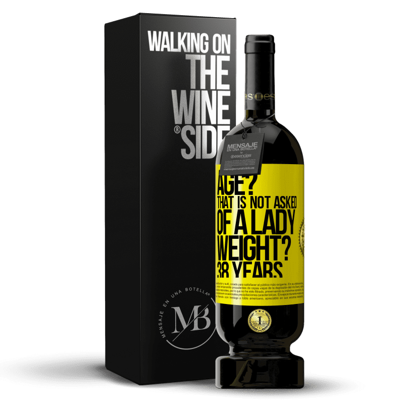 29,95 € Free Shipping | Red Wine Premium Edition MBS® Reserva Age? That is not asked of a lady. Weight? 38 years Yellow Label. Customizable label Reserva 12 Months Harvest 2013 Tempranillo