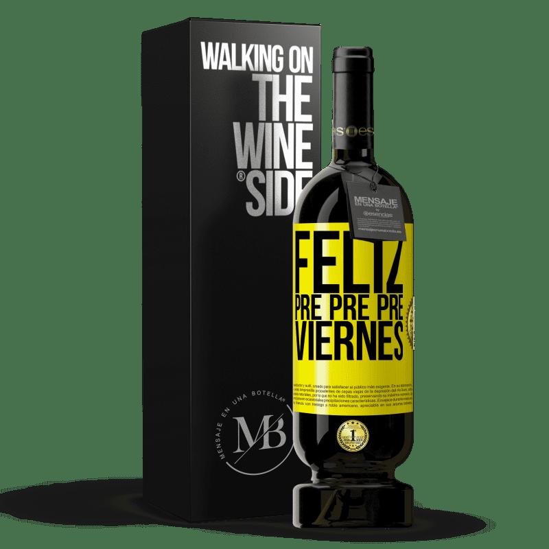29,95 € Envoi gratuit   Vin rouge Édition Premium MBS® Reserva Happy pre pre pre vendredi Étiquette Jaune. Étiquette personnalisable Reserva 12 Mois Récolte 2013 Tempranillo