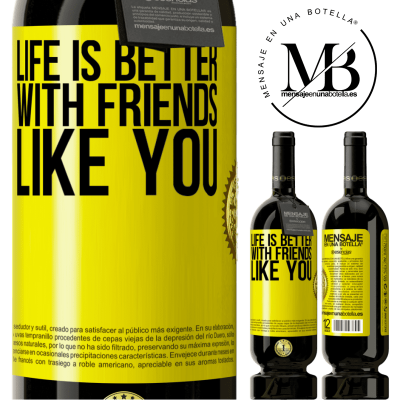 29,95 € Free Shipping | Red Wine Premium Edition MBS® Reserva Life is better, with friends like you Yellow Label. Customizable label Reserva 12 Months Harvest 2013 Tempranillo