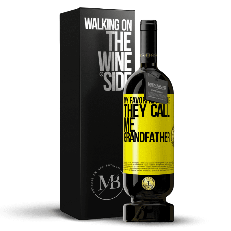 29,95 € Free Shipping | Red Wine Premium Edition MBS® Reserva My favorite people, they call me grandfather Yellow Label. Customizable label Reserva 12 Months Harvest 2013 Tempranillo