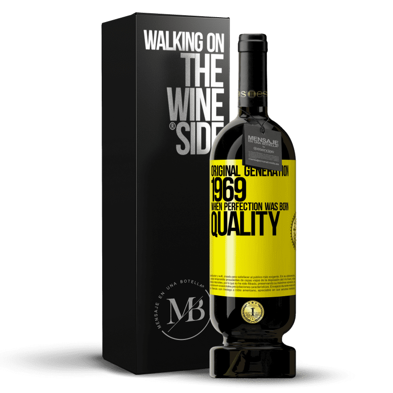 29,95 € Free Shipping | Red Wine Premium Edition MBS® Reserva Original generation. 1969. When perfection was born. Quality Yellow Label. Customizable label Reserva 12 Months Harvest 2013 Tempranillo