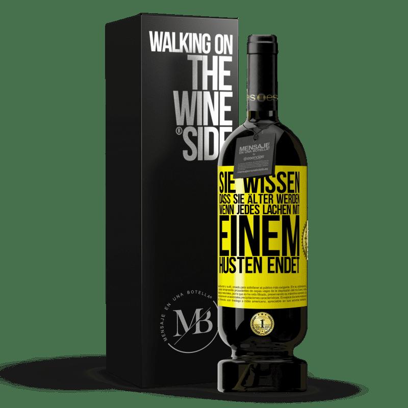 29,95 € Kostenloser Versand   Rotwein Premium Edition MBS® Reserva Sie wissen, dass Sie älter werden, wenn jedes Lachen mit einem Husten endet Gelbes Etikett. Anpassbares Etikett Reserva 12 Monate Ernte 2013 Tempranillo