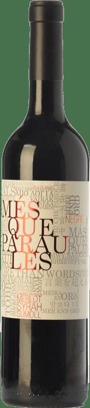 9,95 € Envío gratis | Vino tinto Més Que Paraules Negre Joven D.O. Catalunya Cataluña España Merlot, Syrah, Cabernet Sauvignon, Sumoll Botella 75 cl